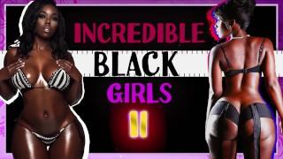Incredible Black Girls II: An Ebony PMV